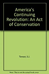 America's Continuing Revolution: An Act of Conservation (Distinguished lecture series on the Bicentennial)