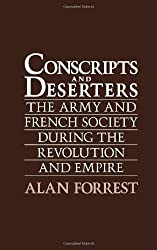 Conscripts and Deserters: The Army and French Society During the Revolution and Empire