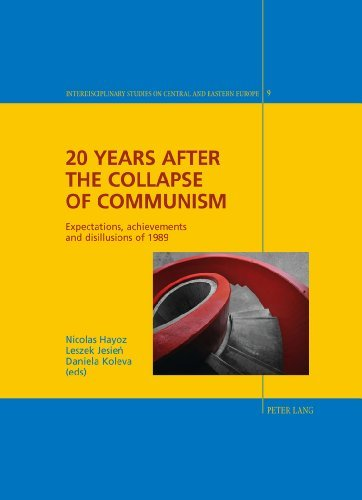 20 Years after the Collapse of Communism: Expectations, achievements and disillusions of 1989 (Interdisciplinary Studies on Central and Eastern Europe) (2011-09-29)