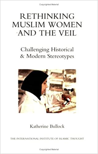 Book Rethinking Muslim Women and the Veil: Challenging Historical and Modern Stereotypes by Katherine Bullock (2002-05-01)