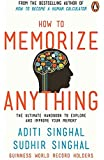 How to Memorize Anything: The Ultimate Handbook to Enlighten and Improve Your Memory