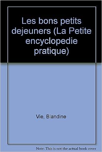Livre gratuits Les bons petits dejeuners (La Petite encyclopedie pratique) (French Edition) pdf ebook