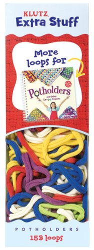 - Extra Stuff for Potholders and Other Loopy Projects (Klutz Extra Stuff)
