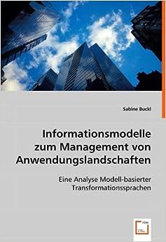 Book Informationsmodelle zum Management von Anwendungslandschaften: Eine Analyse Modell-basierter Transformationssprachen (German Edition)