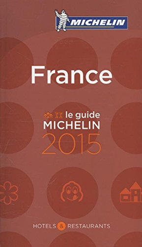 MICHELIN France 2015: Hotels & Restaurants (MICHELIN Hotelführer)