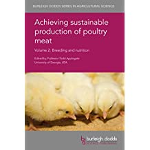 Achieving sustainable production of poultry meat Volume 2: Breeding and nutrition (Burleigh Dodds Series in Agricultural Science Book 14)