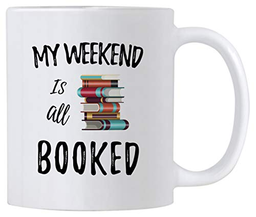 Reading Coffee Mug -- My Weekend Is All Booked 11 oz Cup