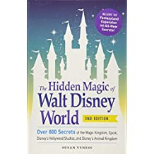 The Hidden Magic of Walt Disney World: Over 600 Secrets of the Magic Kingdom,