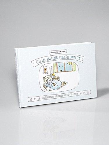 Ein Tag im Leben vom Kleinen Ich: Ein Kinderbuch für Kinder UND Erwachsene (Das Lola-Prinzip)
