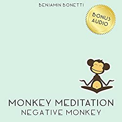 Negative Monkey Meditation – Meditation For Negative Thinking
