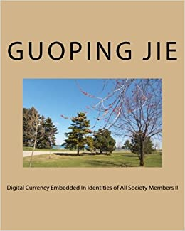 Book Digital Currency Embedded In Identities Of All Society MembersII