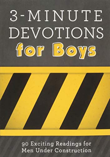 3-Minute Devotions for Boys: 90 Exciting Readings for Men Under Construction (Gift Basket For 10 Year Old Boy)