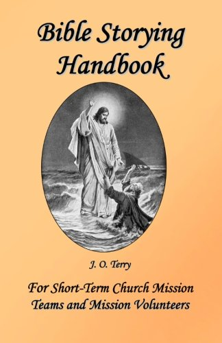 Bible Storying Handbook for Short-Term Church Teams and Mission Volunteers pdf epub