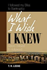 What I Wish I Knew Before I Moved to Hollywood Paperback