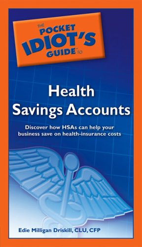 The Pocket Idiot's Guide to Health Savings Accounts