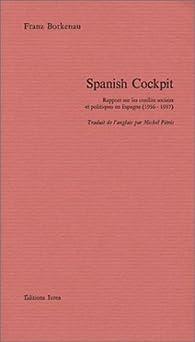 Spanish Cockpit : Rapport sur les conflits sociaux et politiques en Espagne (1936-1937) par Franz Borkenau