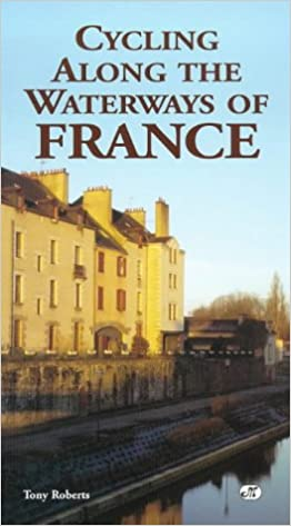 Book Cycling Along the Waterways of France (Active travel)