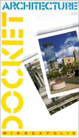 Pocket Architecture: A Walking Guide to the Architecture of Downtown - Mn Minneapolis Downtown