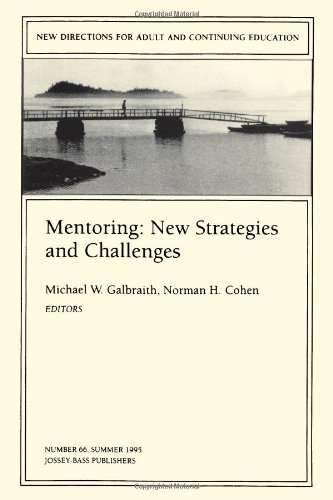 Mentoring: New Strategies and Challenges: New Directions for Adult and Continuing Education, Number 66 (J-B ACE Single Issue Adult & Continuing Education)