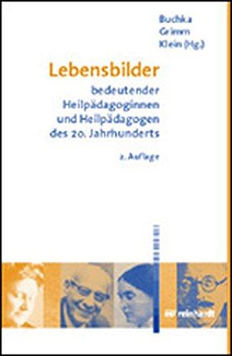 Lebensbilder bedeutender Heilpädagoginnen und Heilpädagogen des 20. Jahrhunderts