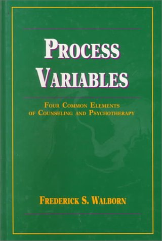 Process Variables: Four Common Elements of Counseling and Psychotherapy