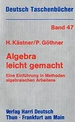 Deutsch Taschenbücher, Nr.47, Algebra leicht gemacht