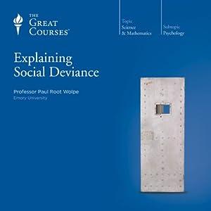 Explaining Social Deviance Lecture