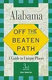 Alabama off the Beaten Path, Gay N. Martin, 0762700971