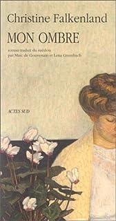 Mon ombre : roman, Falkenland, Christine