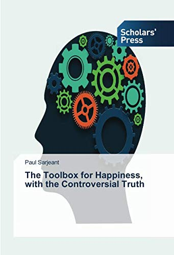 The Toolbox for Happiness, with the Controversial Truth PDF