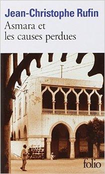 Asmara et les causes perdues par Rufin