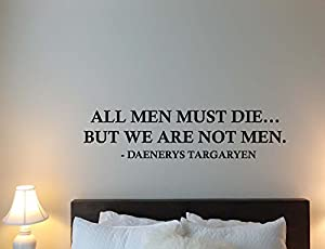 All Men Must Die Daenerys Targaryen Quote Wall Decal Quote Game Of Thrones Sayings Lettering Gift Idea Bedroom Office Vinyl Sticker Inspirational Decor Art Motivational Poster Mural Print 820