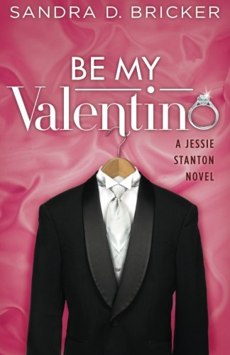 Be My Valentino: A Jessie Stanton Novel – Book 2