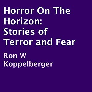 Horror on the Horizon: Stories of Terror and Fear Audiobook