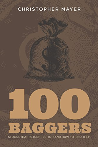 100 Baggers: Stocks That Turn in 100-to-1 and How To Find Them