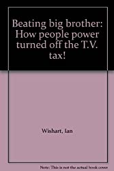 Beating big brother: How people power turned off the T.V. tax!