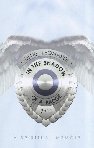 Read Online In the Shadow of a Badge: A Memoir About Flight 93, a Field of Angels and My Spiritual Homecoming ebook