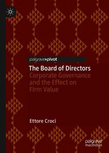 The Board of Directors: Corporate Governance and the Effect on Firm Value