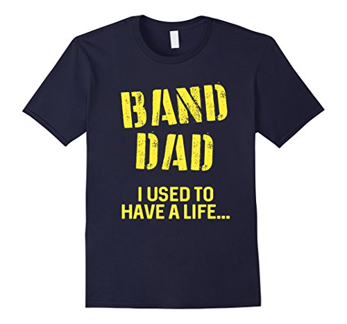 Men's FUNNY BAND DAD T-SHIRT Marching Band Gift Large Navy (Marching Band Halloween Costume)