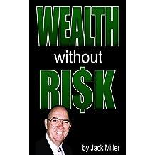 Wealth Without Risks - Guide for Real Estate Investors (Cash Flow Depot Books)