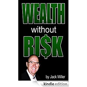 Wealth Without Risks - Guide for Real Estate Investors (Cash Flow Depot Books) Jack Miller