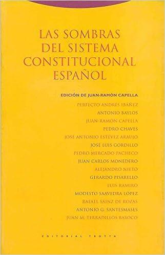 Las sombras del sistema constitucional espanol/ The shadows ...