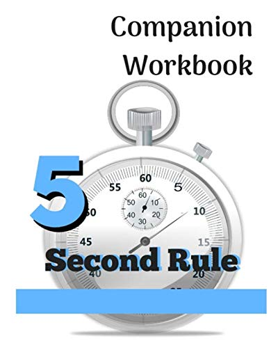 - Workbook:  5 Second Rule - Putting the Rule into Practice: Based on the Book by Mel Robbins (Life Design Journal Series)