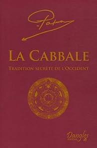 La Cabbale : Tradition secrète de l'Occident par  Papus