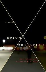 Being Christian -A Novel