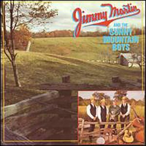 Jimmy Martin and the Sunny Mountain Boys by Martin, Jimmy