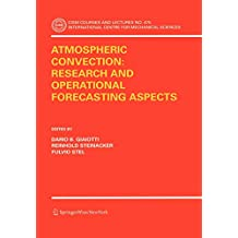Atmospheric Convection: Research and Operational Forecasting Aspects (CISM International Centre for Mechanical Sciences (475))