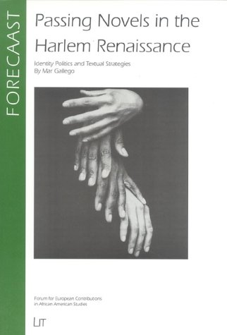 Download Passing Novels in the Harlem Renaissance: Identity Politics and Textual Strategies (FORECAAST) PDF