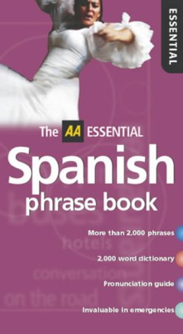 Aa Essential Spanish Phrasebook (AA Essential Phrase Book) (Spanish and English Edition)