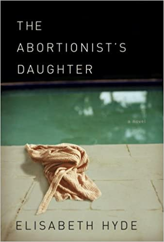 The Abortionist S Daughter Amazon Fr Elisabeth Hyde